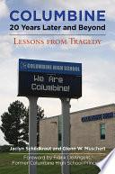 """Columbine, 20 Years Later and Beyond: Lessons from Tragedy"" by Jaclyn Schildkraut, Glenn W. Muschert, Frank DeAngelis"