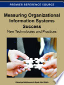 Measuring Organizational Information Systems Success New Technologies And Practices