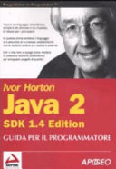 Java 2 SDK 1.4. Guida per il programmatore