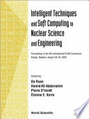 Intelligent Techniques And Soft Computing For Nuclear Science And Engineering
