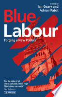 Blue Labour  : Forging a New Politics
