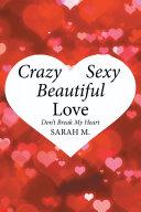 Crazy, Sexy, Beautiful Love