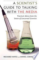 A Scientist s Guide to Talking with the Media