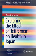 Exploring the Effect of Retirement on Health in Japan