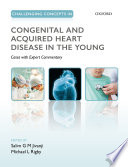 Challenging Concepts in Congenital and Acquired Heart Disease in the Young