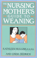 The Nursing Mother s Guide to Weaning Book PDF