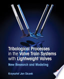 Tribological Processes in the Valve Train Systems with Lightweight Valves Book