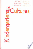 Kindergartens and Cultures, The Global Diffusion of an Idea by Roberta Wollons,Roberta Lyn Wollons PDF