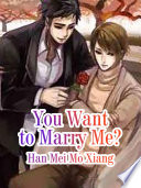 You Want to Marry Me
