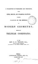 A Collection of Problems and Theorems, with Hints, Results, and Occasional Solutions, Forming Examples in the Methods of Modern Geometry