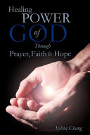 Healing Power Of God Through Prayer Faith And Hope