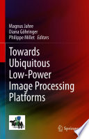 Towards Ubiquitous Low power Image Processing Platforms Book
