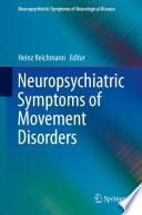 Neuropsychiatric Symptoms of Movement Disorders