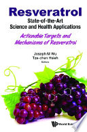 Resveratrol State Of The Art Science And Health Applications Actionable Targets And Mechanisms Of Resveratrol Book PDF