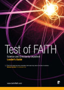 Test of FAITH  Science and Christianity Unpacked  Leader s Guide