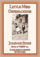 LITTLE MISS GRASSHOPPER - A Children's Alpine Adventure by the author of Heidi