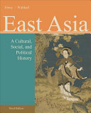 East Asia  A Cultural  Social  and Political History