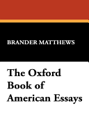 the oxford book of american essays various authors benjamin  the oxford book of american essays · brander matthews no preview available 2008