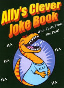 Ally s Clever Joke Book  with Facts from the Past