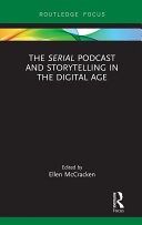 "The ""Serial"" Podcast and Storytelling in the Digital Age"