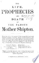 The Life Prophecies And Death Of The Famous Mother Shipton A Reprint Of R Head S Life 1687 Edited By C Hindley