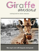 Giraffe Grayscale Coloring Book for Adults Relaxation