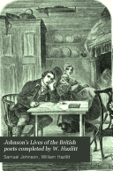 Johnson's Lives of the British poets completed by W. Hazlitt