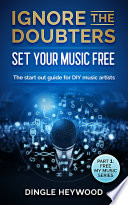 Ignore the Doubters Set Your Music Free