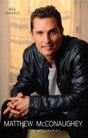 Matthew McConaughey - The Biography [Pdf/ePub] eBook