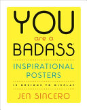 You Are A Badass Inspirational Posters Book
