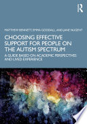 Choosing Effective Support for People on the Autism Spectrum Book