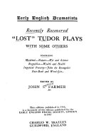 Recently recovered  lost  Tudor plays  with some others Book PDF