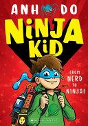 From Nerd to Ninja