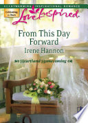 From This Day Forward  Mills   Boon Love Inspired   Heartland Homecoming  Book 1