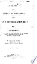 A Treatise on the Remedy by Ejectment and the Law of Adverse Enjoyment in the United States