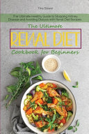 The Ultimate Renal Diet Cookbook for Beginners Book