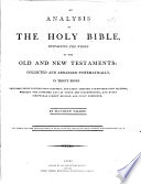 An Analysis of the Holy Bible ... Collected and Arranged Systematically in Thirty Books ... By Matthew Talbot