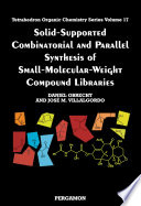 Solid Supported Combinatorial and Parallel Synthesis of Small Molecular Weight Compound Libraries Book