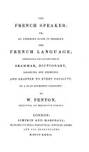 The French speaker; or, An unerring guide to speaking the French language