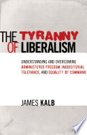 The Tyranny of Liberalism