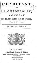 L' Habitant de la Guadeloupe, comédie en trois actes et en prose, par m. Mercier