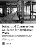 Design and Construction Guidance for Breakaway Walls Below Elevated Buildings Located in Coastal High Hazard Areas ebook