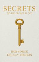 Secrets of the Secret Place Legacy Edition