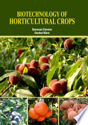 Biotechnology of Horticultural Crops Book