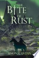 The Bite of Rust