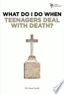 What Do I Do When Teenagers Deal With Death