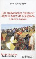 Les enlèvements d'enfants dans le Nord de l'Ouganda