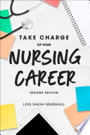 Take Charge of Your Nursing Career  Second Edition