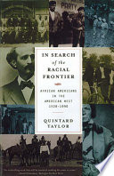 In Search of the Racial Frontier  African Americans in the American West 1528 1990