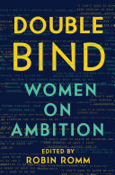 link to Double bind : women on ambition in the TCC library catalog